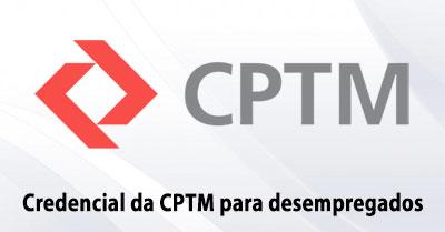 Como tirar a credencial da CPTM para desempregados