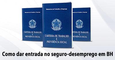 Como dar entrada no seguro-desemprego em Belo Horizonte